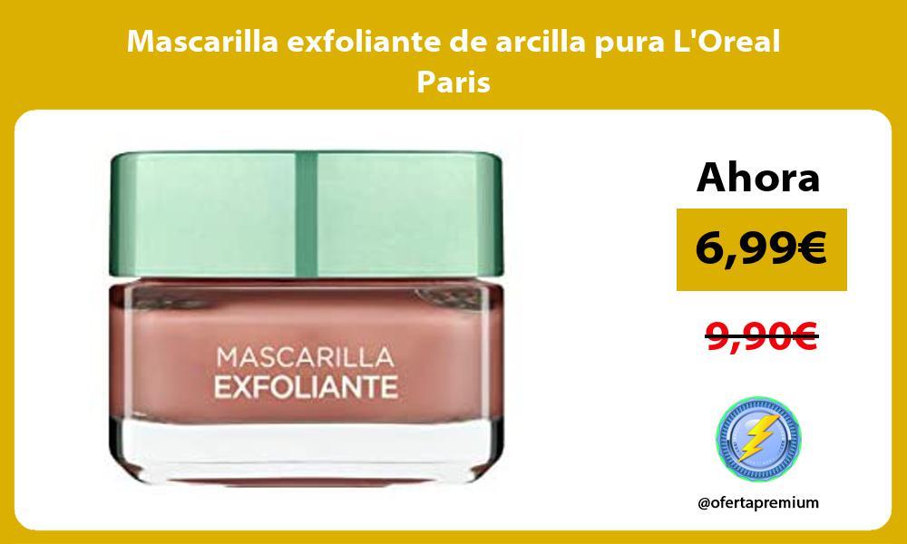 Mascarilla exfoliante de arcilla pura LOreal Paris