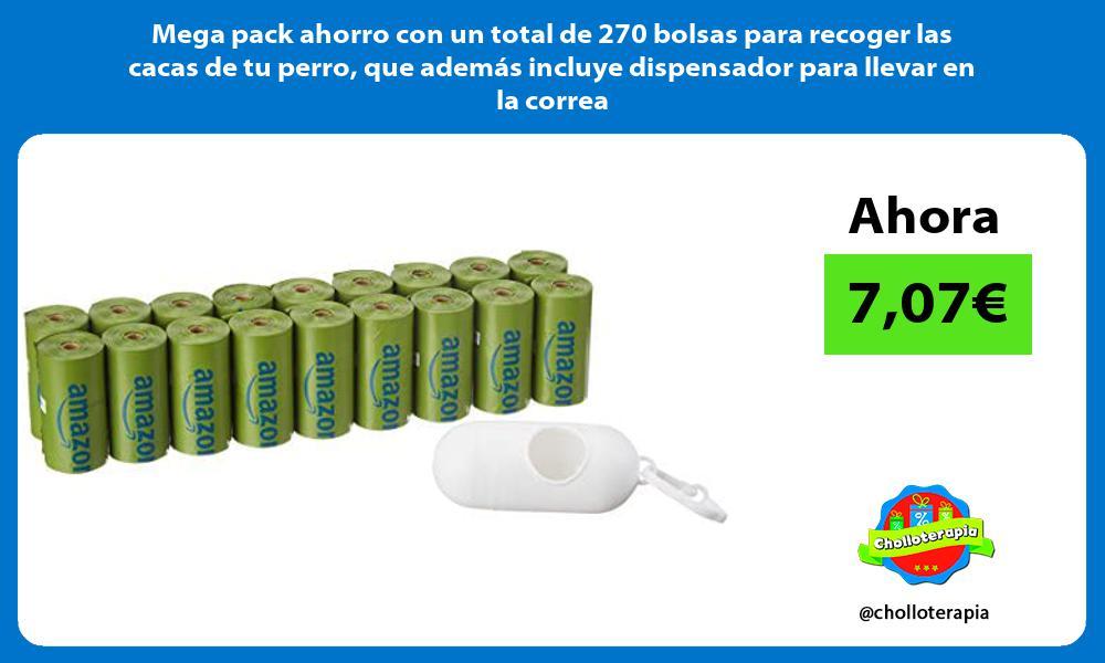 Mega pack ahorro con un total de 270 bolsas para recoger las cacas de tu perro que además incluye dispensador para llevar en la correa