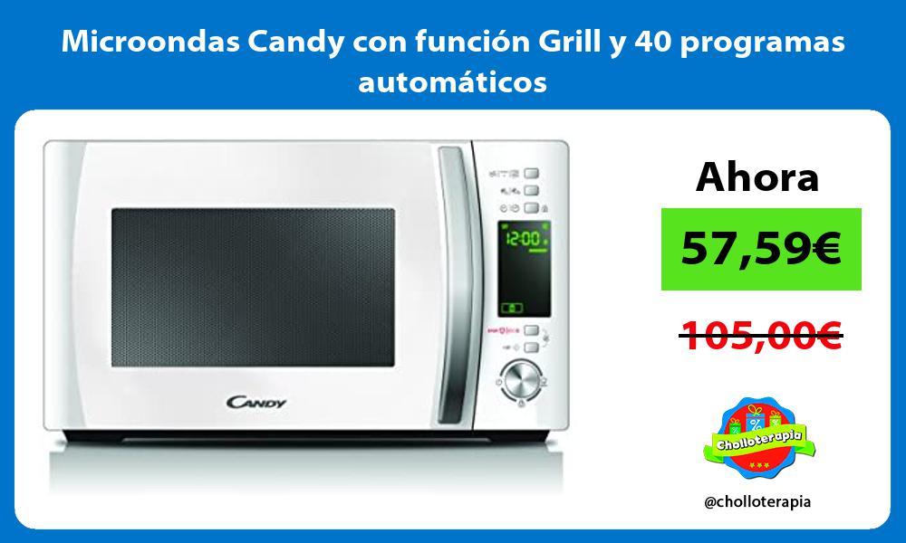 Microondas Candy con función Grill y 40 programas automáticos