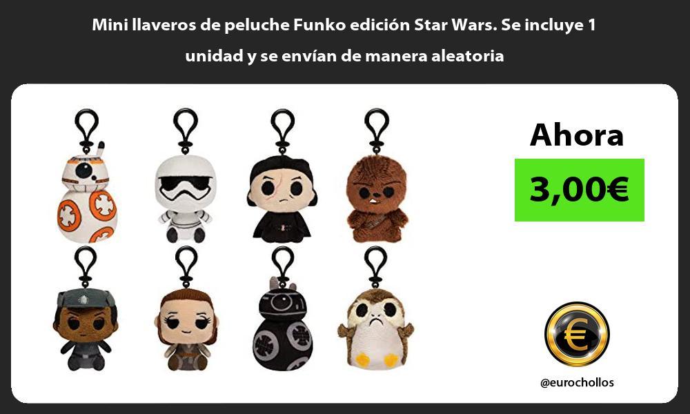 Mini llaveros de peluche Funko edición Star Wars Se incluye 1 unidad y se envían de manera aleatoria
