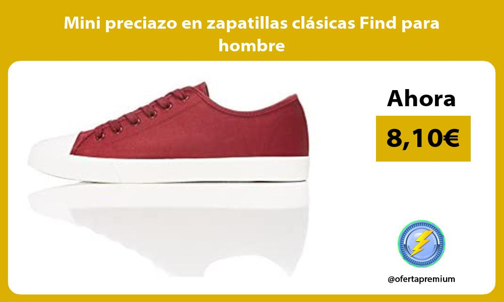 Mini preciazo en zapatillas clásicas Find para hombre