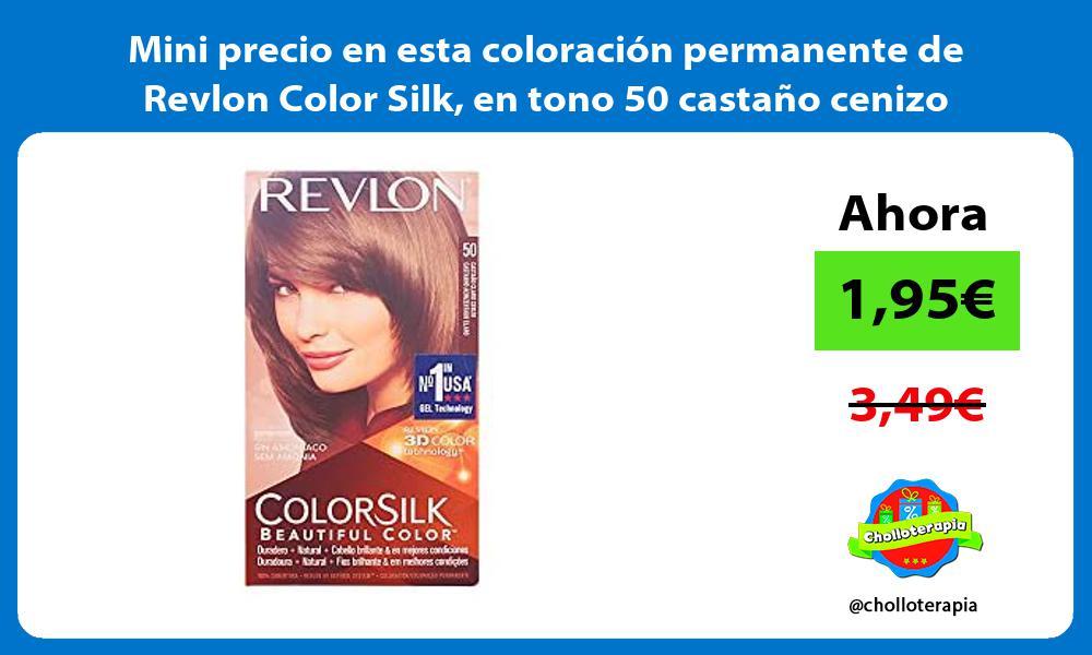 Mini precio en esta coloración permanente de Revlon Color Silk en tono 50 castaño cenizo