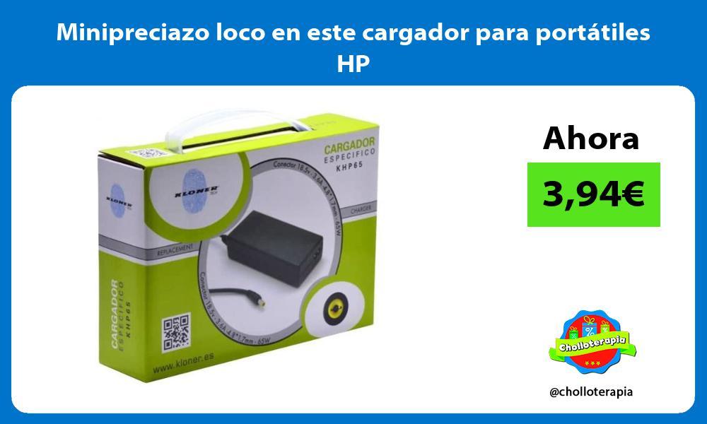 Minipreciazo loco en este cargador para portátiles HP