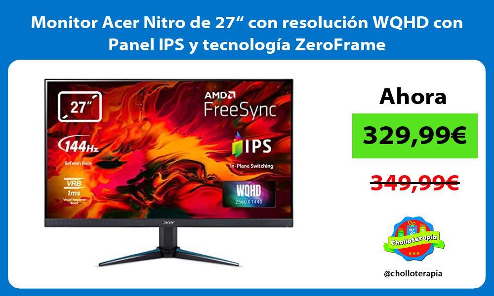 """Monitor Acer Nitro de 27"""" con resolución WQHD con Panel IPS y tecnología ZeroFrame"""