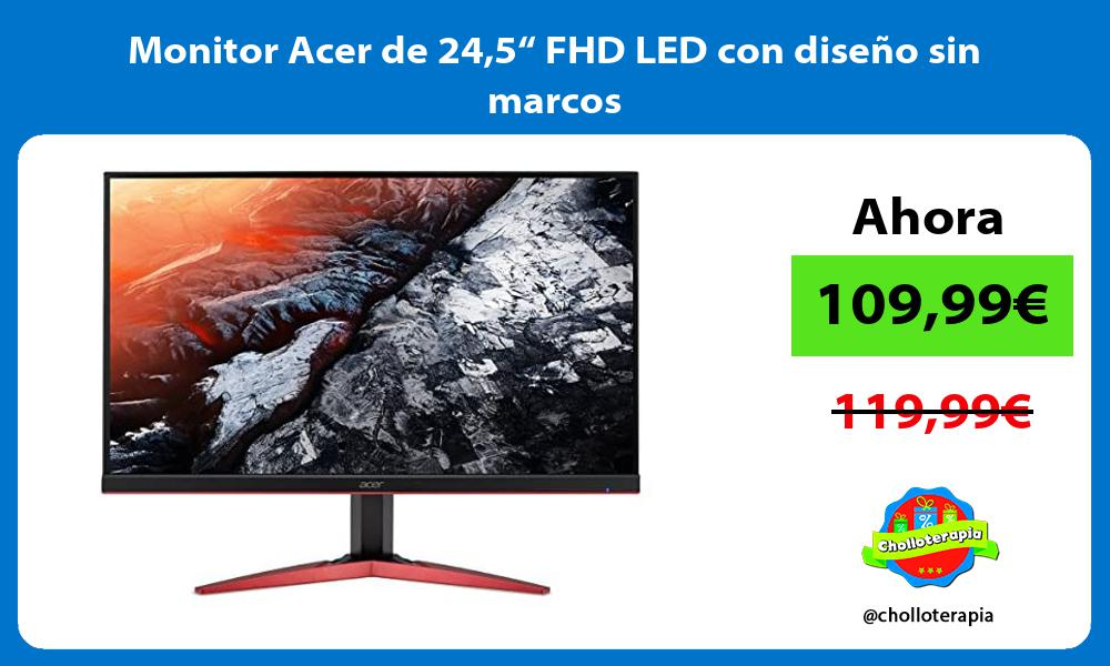 "Monitor Acer de 245"" FHD LED con diseño sin marcos"
