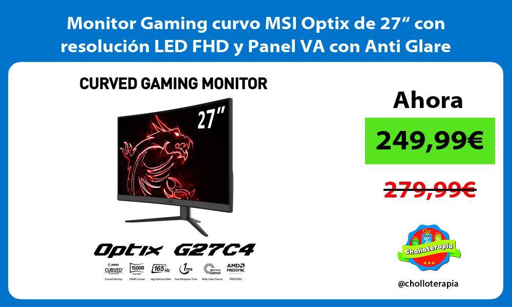 """Monitor Gaming curvo MSI Optix de 27"""" con resolución LED FHD y Panel VA con Anti Glare"""