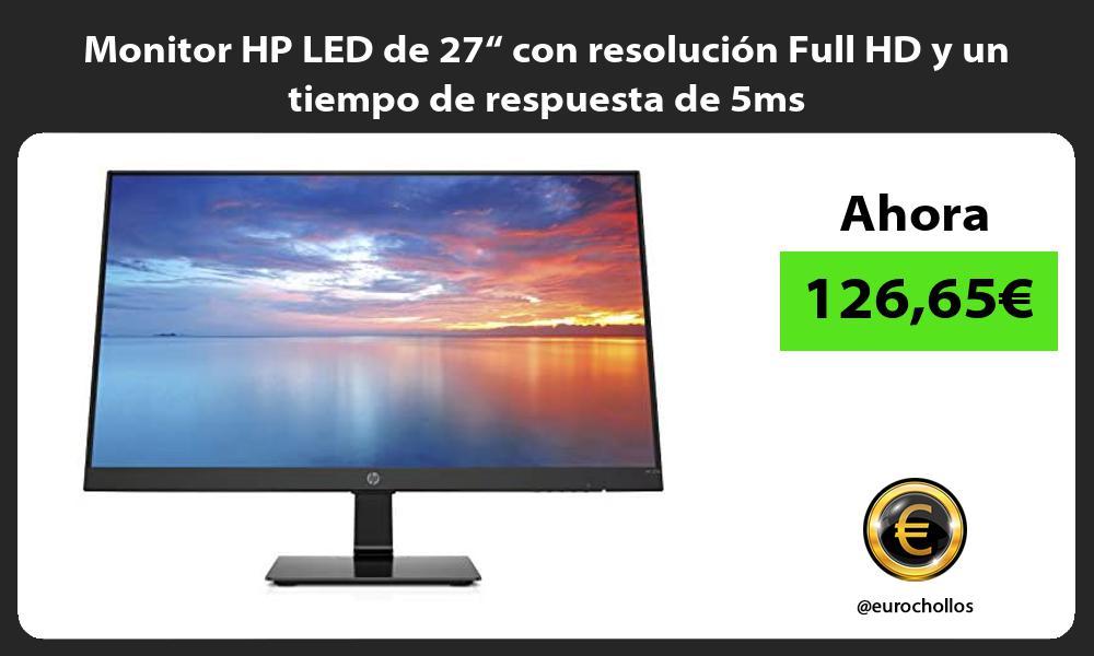 """Monitor HP LED de 27"""" con resolución Full HD y un tiempo de respuesta de 5ms"""