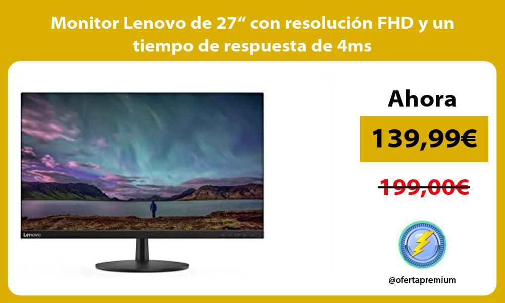 """Monitor Lenovo de 27"""" con resolución FHD y un tiempo de respuesta de 4ms"""