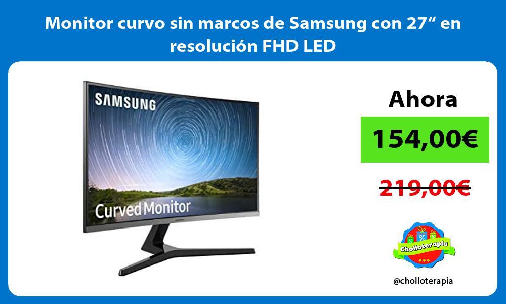 """Monitor curvo sin marcos de Samsung con 27"""" en resolución FHD LED"""