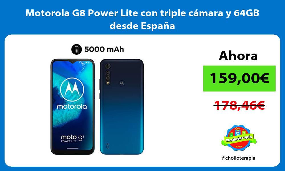 Motorola G8 Power Lite con triple cámara y 64GB desde España