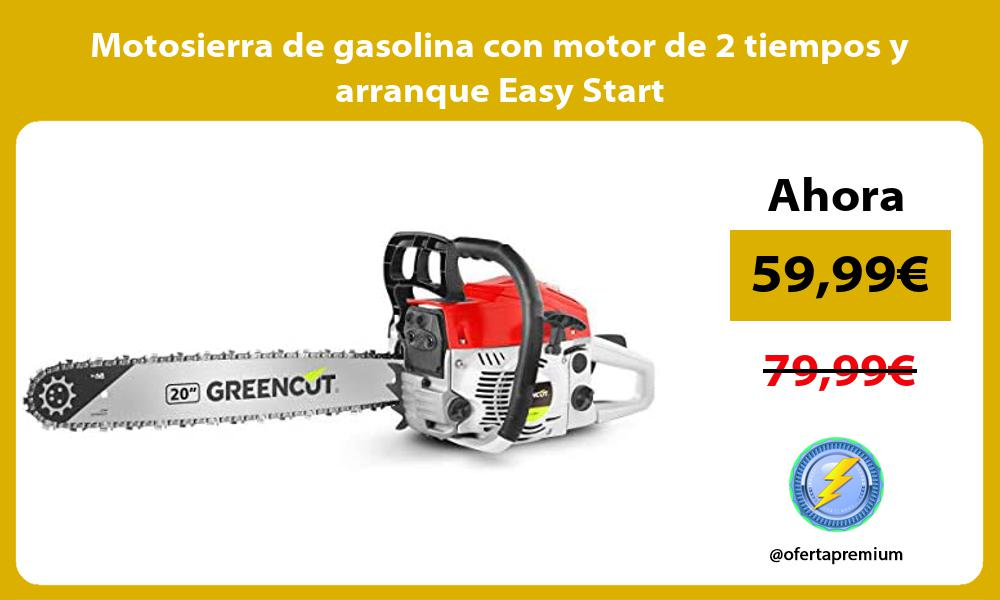 Motosierra de gasolina con motor de 2 tiempos y arranque Easy Start