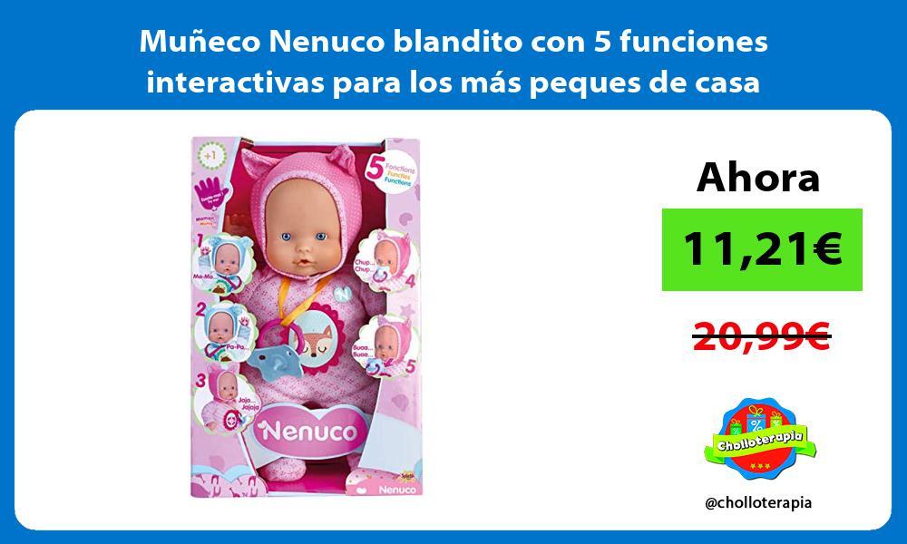 Muñeco Nenuco blandito con 5 funciones interactivas para los más peques de casa