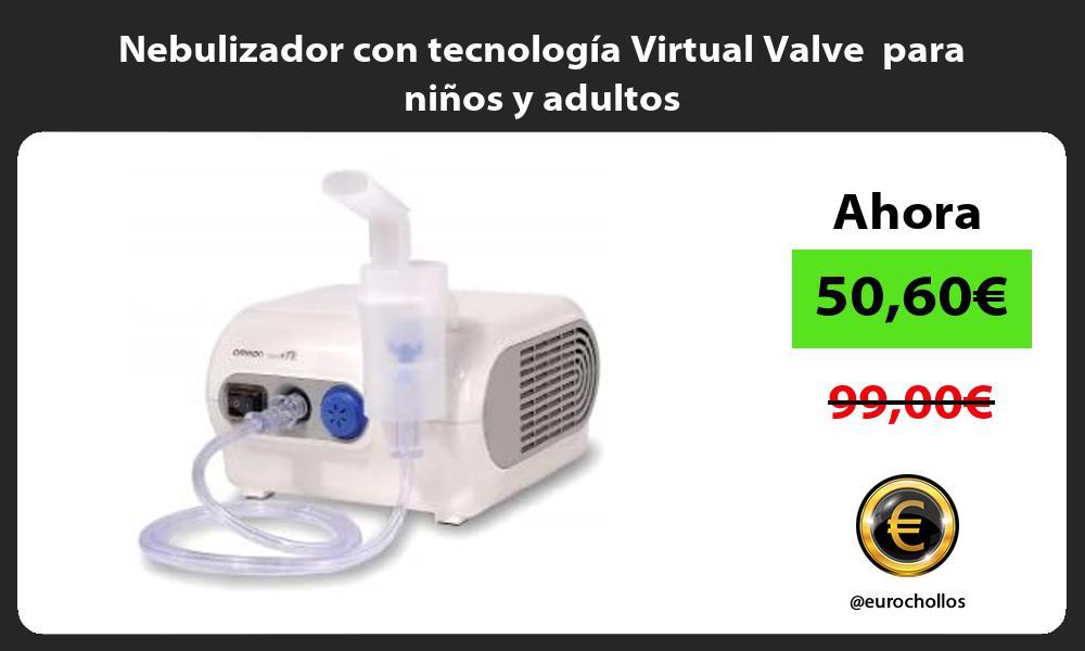 Nebulizador con tecnología Virtual Valve para niños y adultos
