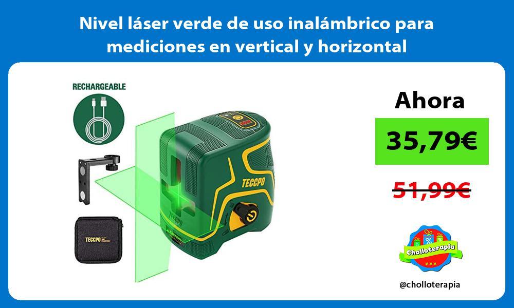 Nivel láser verde de uso inalámbrico para mediciones en vertical y horizontal