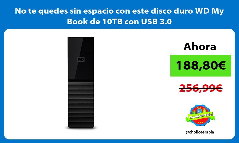 No te quedes sin espacio con este disco duro WD My Book de 10TB con USB 3 0
