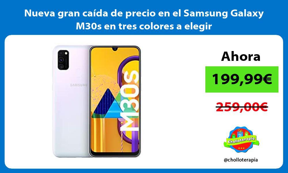 Nueva gran caída de precio en el Samsung Galaxy M30s en tres colores a elegir