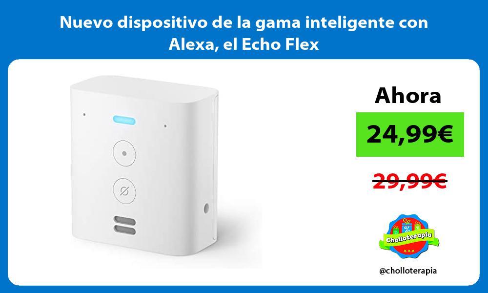Nuevo dispositivo de la gama inteligente con Alexa el Echo Flex