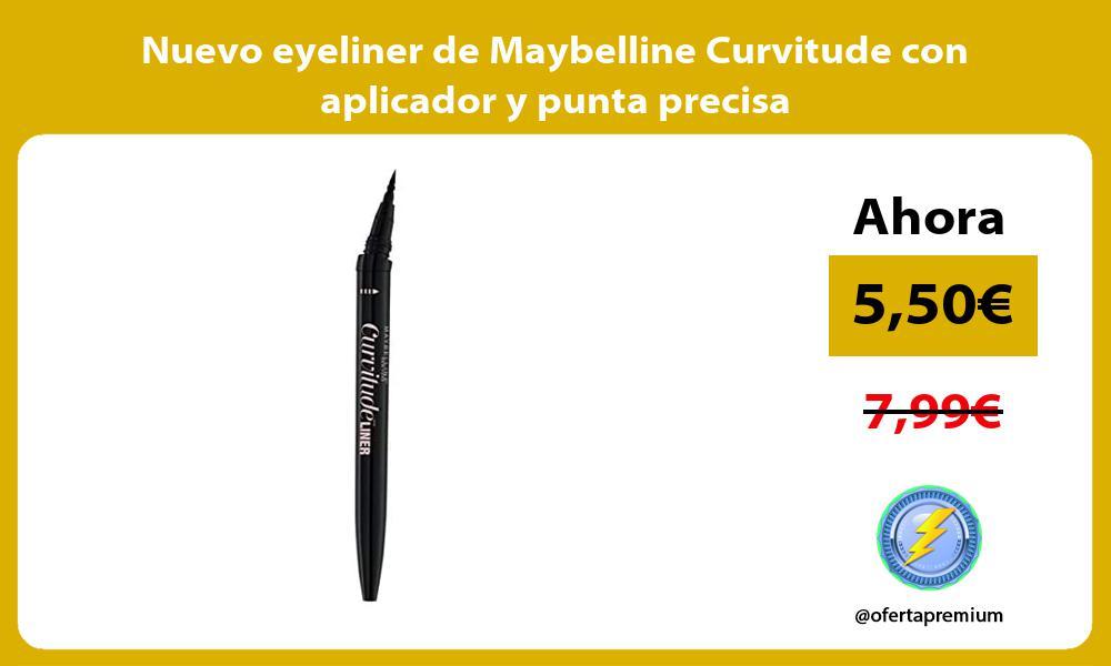 Nuevo eyeliner de Maybelline Curvitude con aplicador y punta precisa