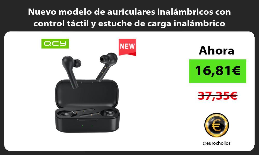 Nuevo modelo de auriculares inalámbricos con control táctil y estuche de carga inalámbrico