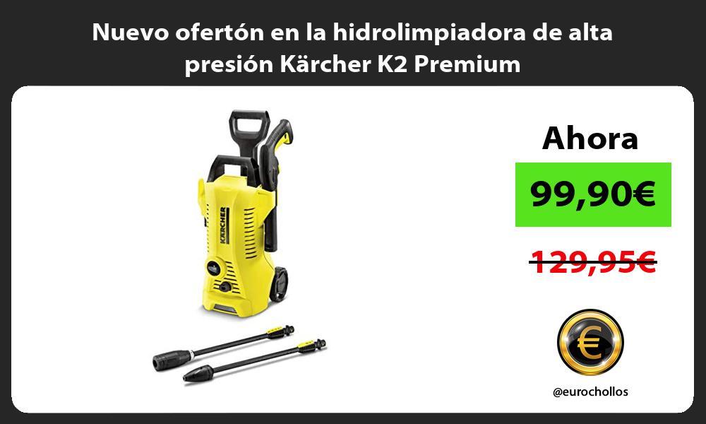 Nuevo ofertón en la hidrolimpiadora de alta presión Kärcher K2 Premium