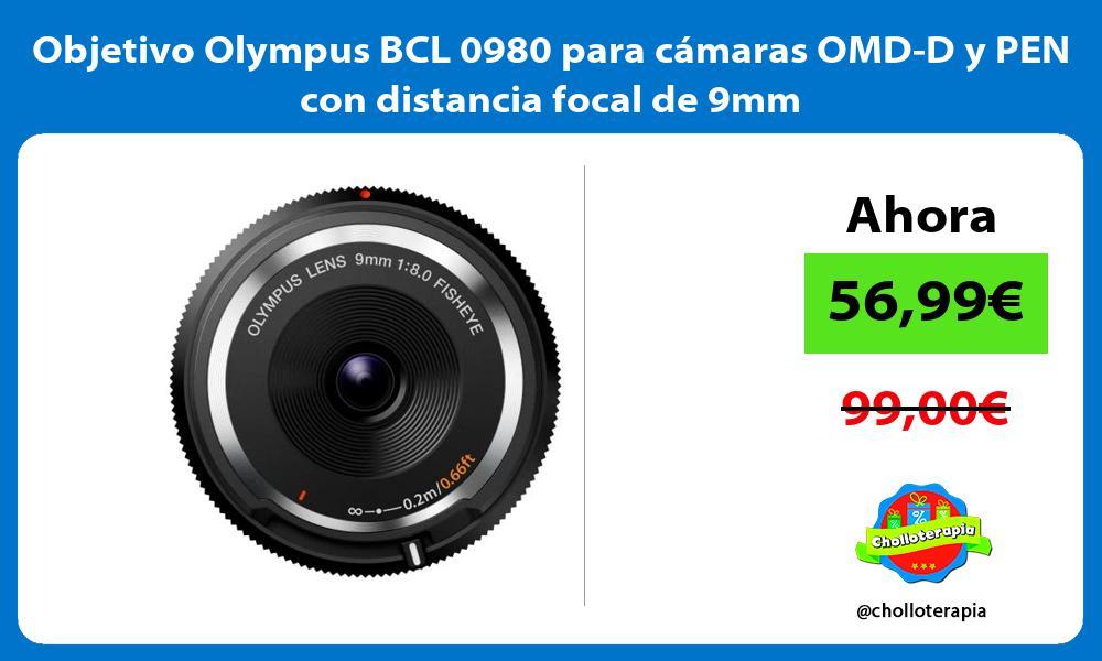 Objetivo Olympus BCL 0980 para cámaras OMD D y PEN con distancia focal de 9mm