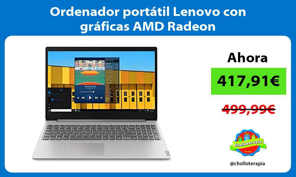 Ordenador portátil Lenovo con gráficas AMD Radeon