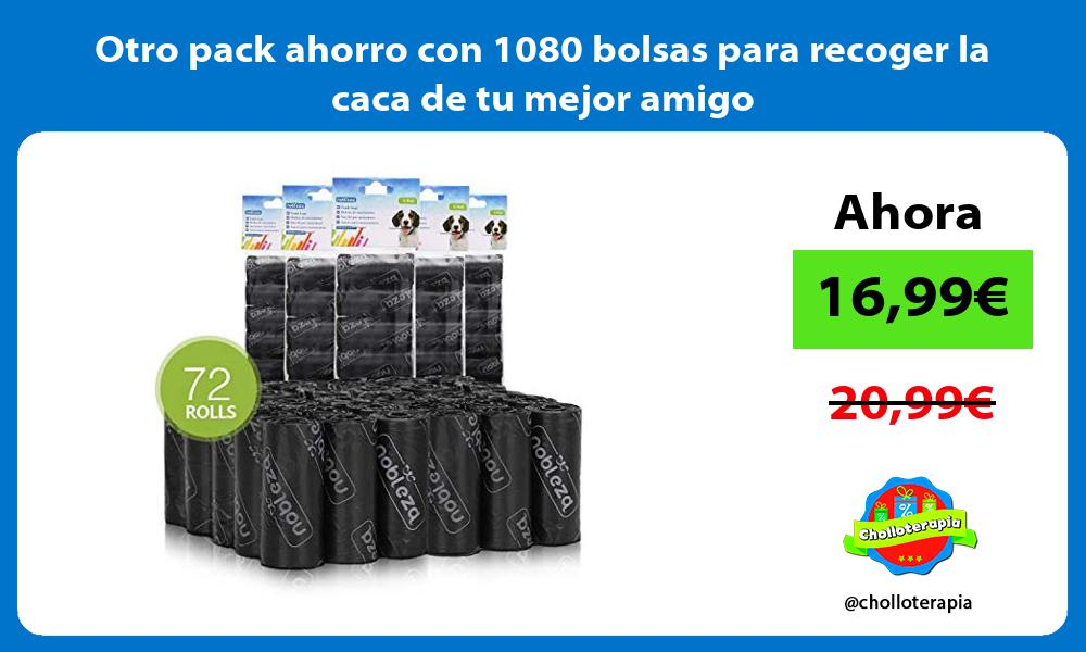 Otro pack ahorro con 1080 bolsas para recoger la caca de tu mejor amigo