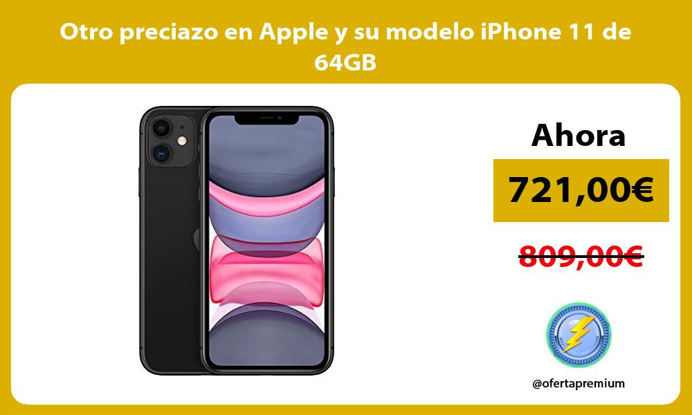 Otro preciazo en Apple y su modelo iPhone 11 de 64GB