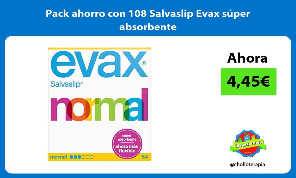 Pack ahorro con 108 Salvaslip Evax súper absorbente
