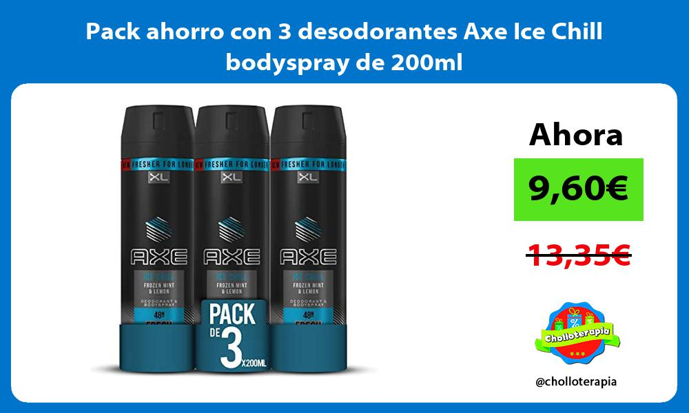 Pack ahorro con 3 desodorantes Axe Ice Chill bodyspray de 200ml