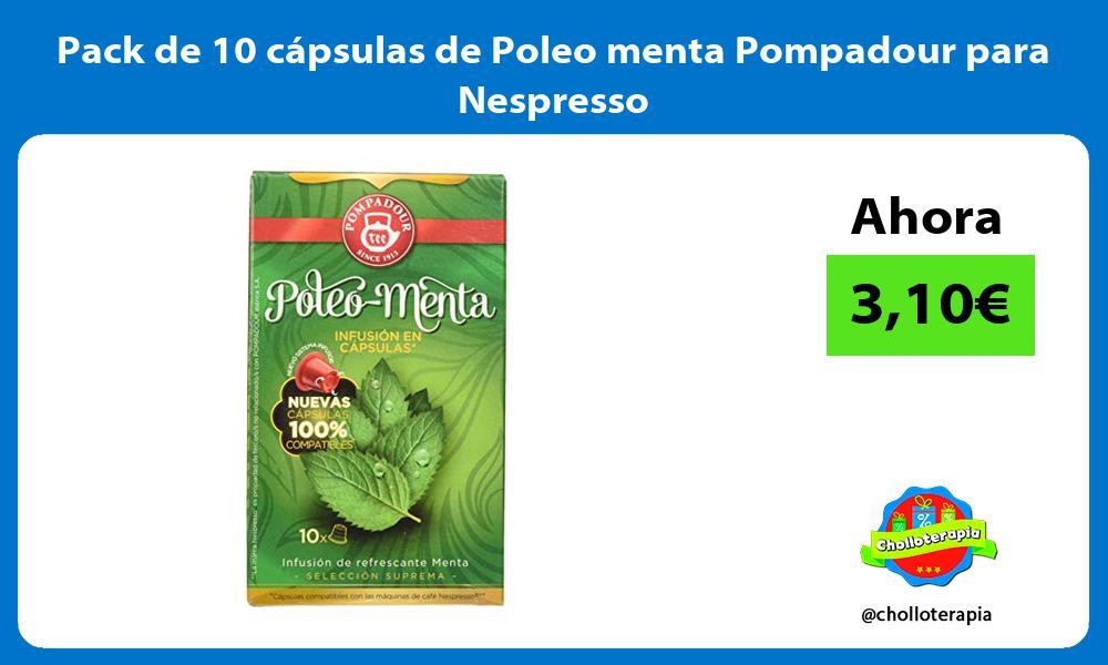 Pack de 10 cápsulas de Poleo menta Pompadour para Nespresso