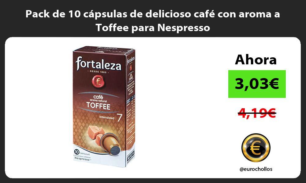 Pack de 10 cápsulas de delicioso café con aroma a Toffee para Nespresso