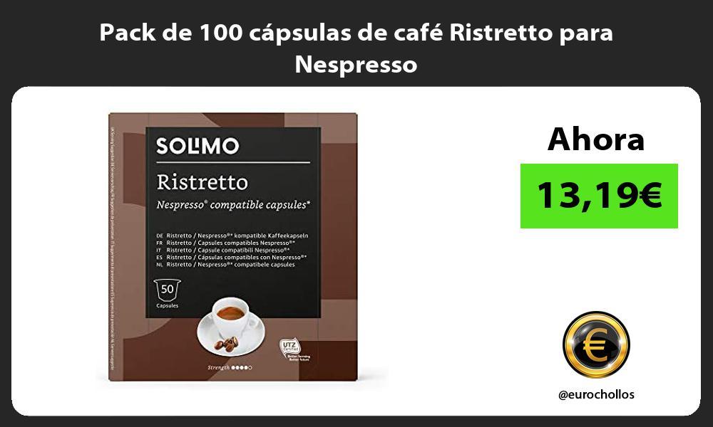 Pack de 100 cápsulas de café Ristretto para Nespresso