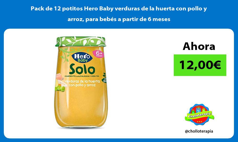 Pack de 12 potitos Hero Baby verduras de la huerta con pollo y arroz para bebés a partir de 6 meses
