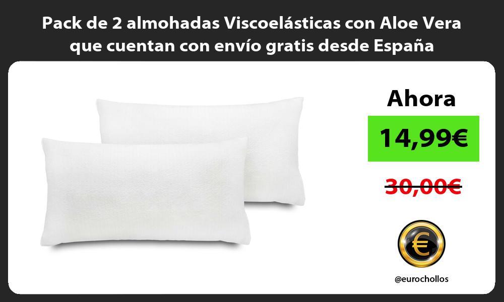 Pack de 2 almohadas Viscoelásticas con Aloe Vera que cuentan con envío gratis desde España