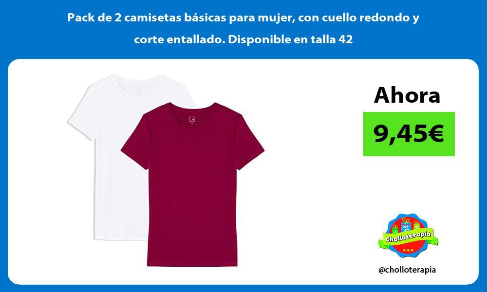Pack de 2 camisetas básicas para mujer con cuello redondo y corte entallado Disponible en talla 42