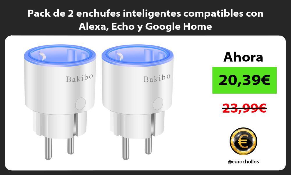 Pack de 2 enchufes inteligentes compatibles con Alexa Echo y Google Home
