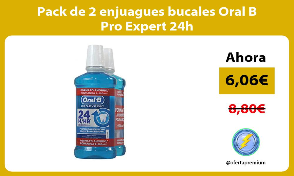 Pack de 2 enjuagues bucales Oral B Pro Expert 24h