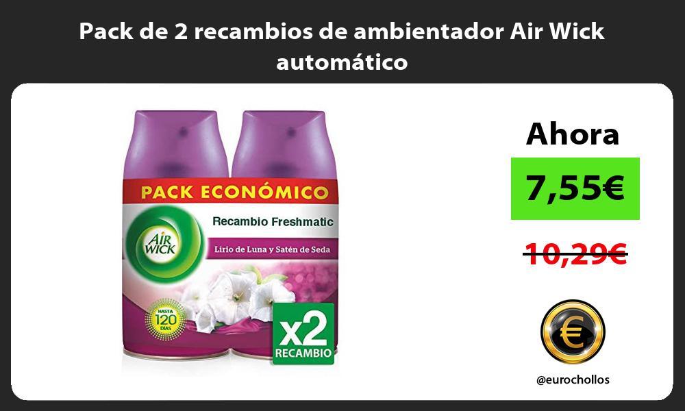 Pack de 2 recambios de ambientador Air Wick automático