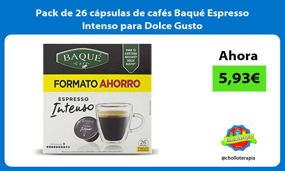 Pack de 26 cápsulas de cafés Baqué Espresso Intenso para Dolce Gusto