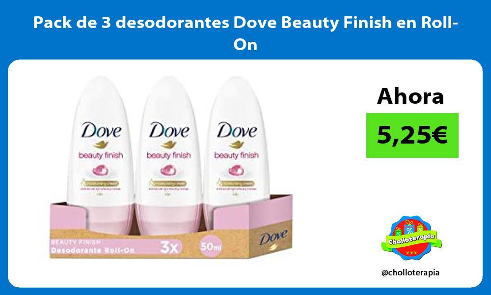 Pack de 3 desodorantes Dove Beauty Finish en Roll On