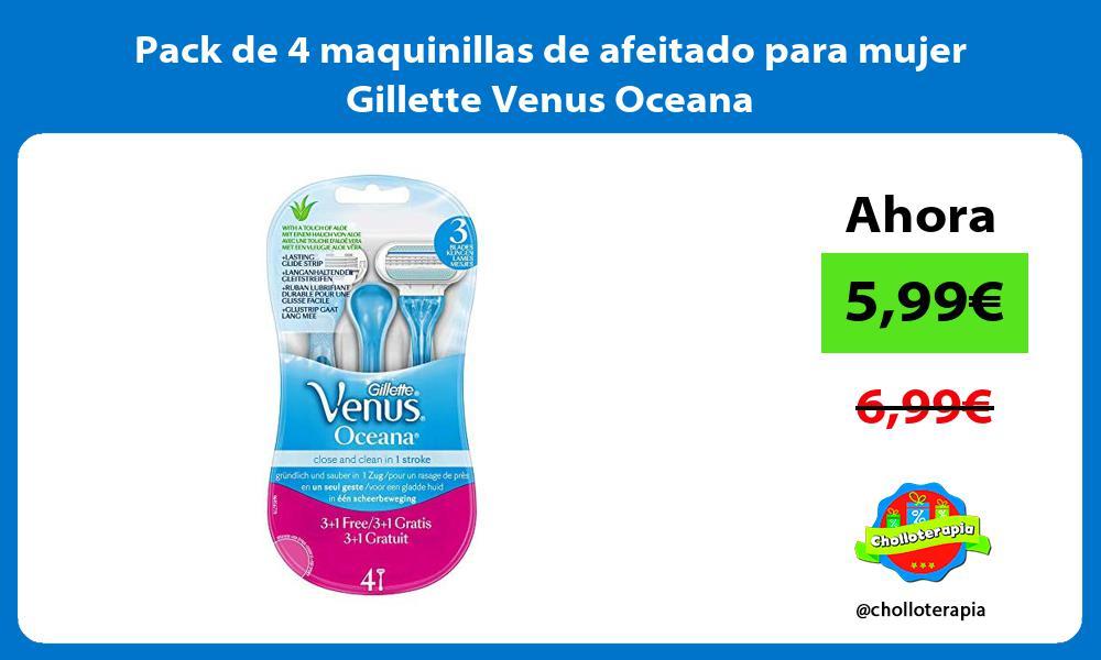 Pack de 4 maquinillas de afeitado para mujer Gillette Venus Oceana