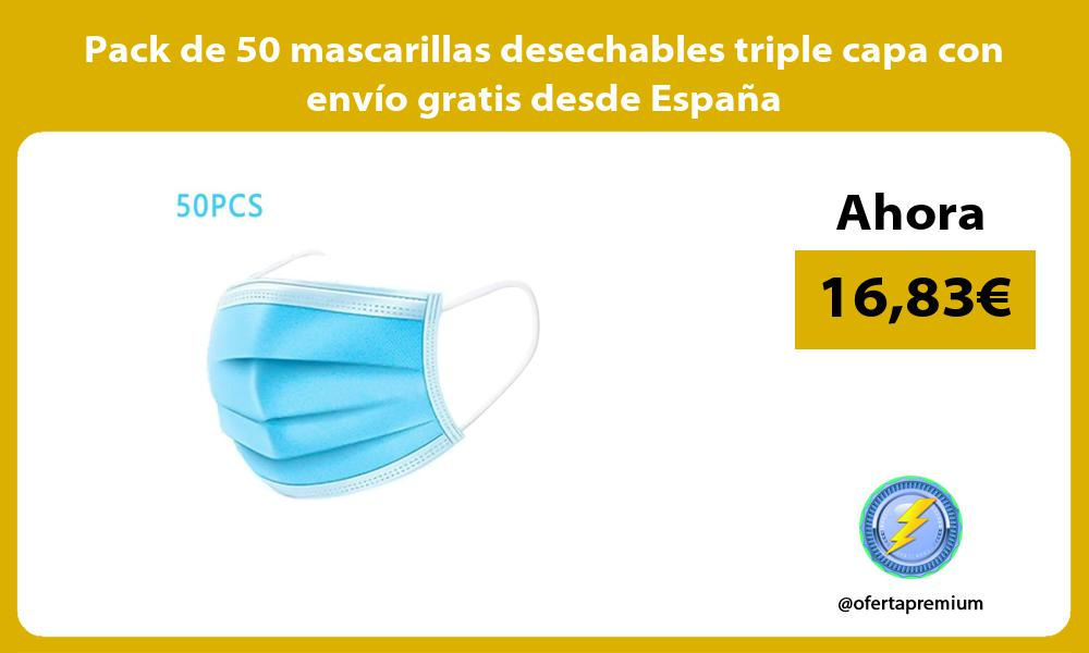 Pack de 50 mascarillas desechables triple capa con envío gratis desde España