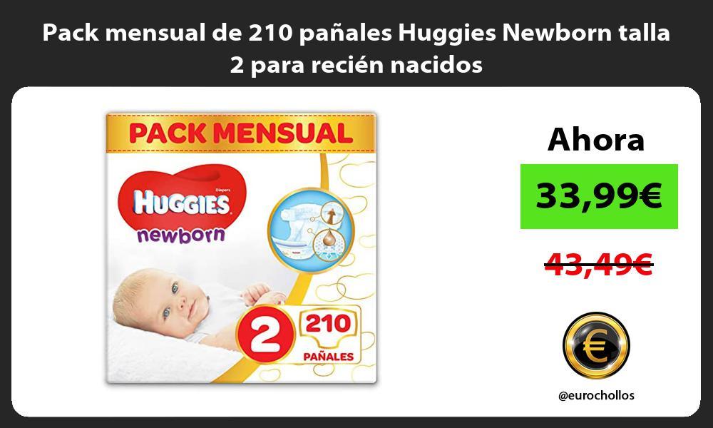 Pack mensual de 210 pañales Huggies Newborn talla 2 para recién nacidos
