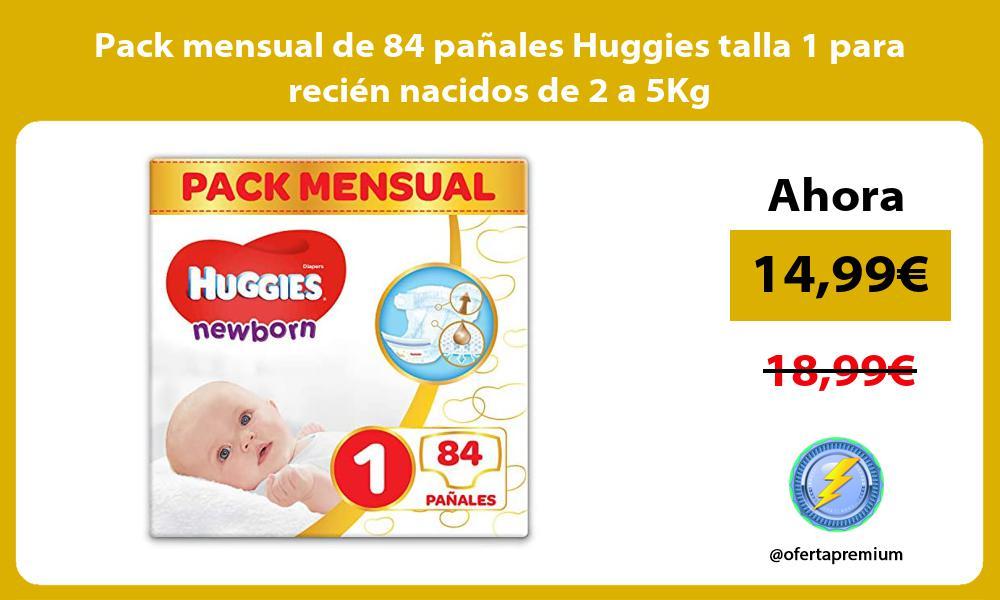 Pack mensual de 84 pañales Huggies talla 1 para recién nacidos de 2 a 5Kg