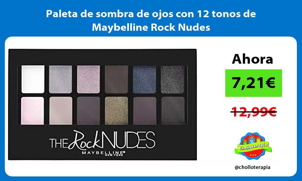 Paleta de sombra de ojos con 12 tonos de Maybelline Rock Nudes