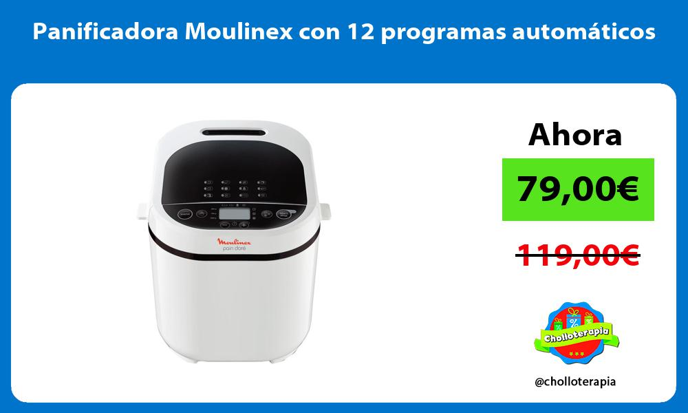 Panificadora Moulinex con 12 programas automáticos