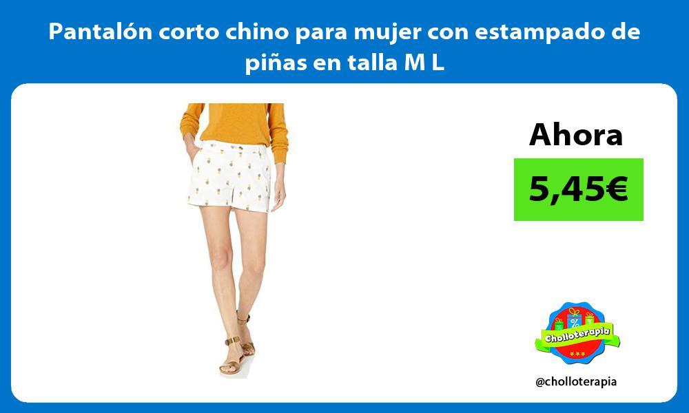 Pantalón corto chino para mujer con estampado de piñas en talla M L