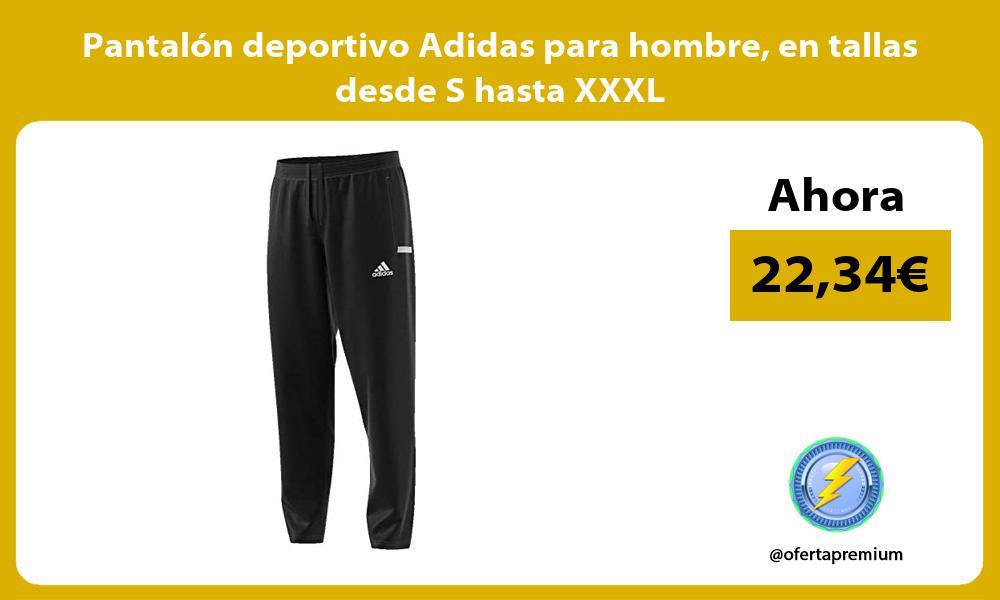 Pantalón deportivo Adidas para hombre en tallas desde S hasta XXXL
