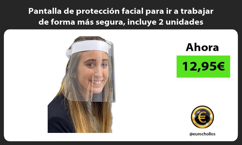 Pantalla de protección facial para ir a trabajar de forma más segura incluye 2 unidades